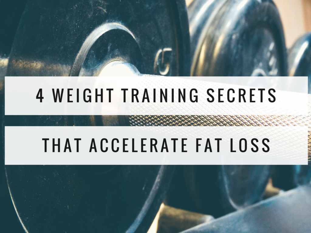 4 Weight Training Secrets that Accelerate Fat Loss - trainerjack.com
